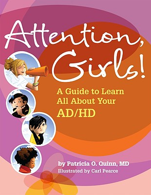 Attention, Girls! By Quinn, Patricia O./ Pearce, Carl (ILT)